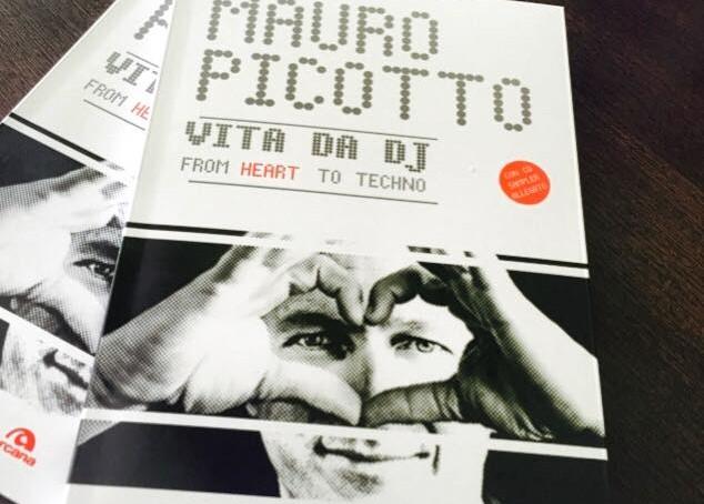Vita da dj- from heart to techno- del dj Mauro Picotto