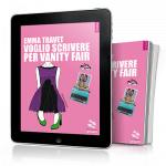 """""""Voglio scrivere per Vanity Fair"""" torna in nuova edizione grazie a Go Ware"""